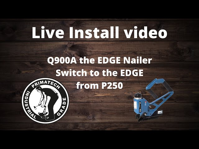Q900A the EDGE Nailer and P250 Expert tool