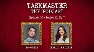 Taskmaster: The Podcast - Discussing Series 11, Episode 7 | Feat. Charlotte Ritchie