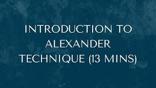 Introduction to the Alexander Technique with Claire Nichols