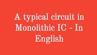 A typical circuit in Monolithic IC - In English