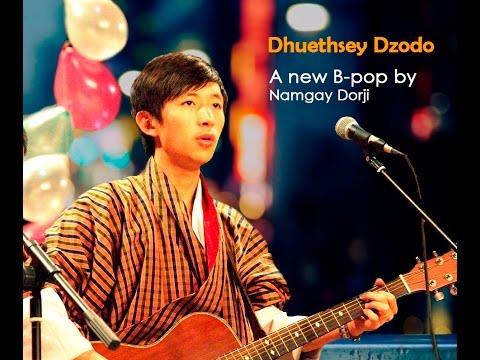 Bhutanese Song - Dhuethsey Dzodo (lyric/Karaoke) by Namgay Dorji