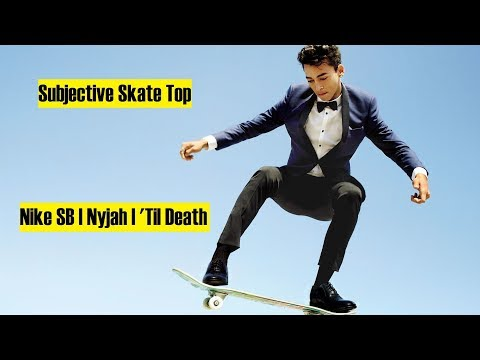 Top 16 From Nike SB _ Nyjah _ 'Til Death