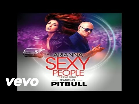 Arianna  Sexy People The Fiat SongAudio ft Pitbull