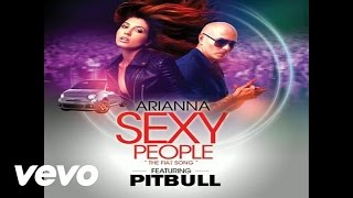 Arianna - Sexy People (The Fiat Song)(Audio) ft. Pitbull