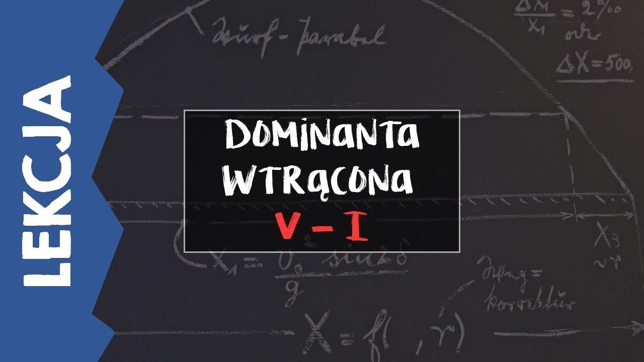 Dominanta wtrącona V – I