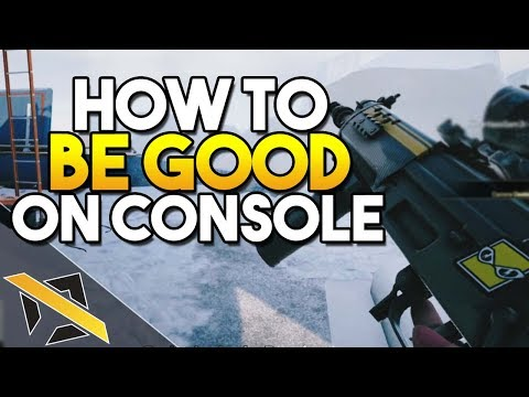 HOW TO BE GOOD - Rainbow Six Siege (How To Get Better On Console)