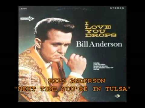 "BILL ANDERSON - ""NEXT TIME YOU'RE IN TULSA"""