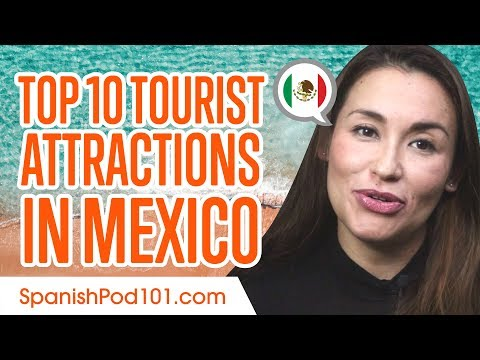 Learn the Top 10 Tourist Attractions in Mexico