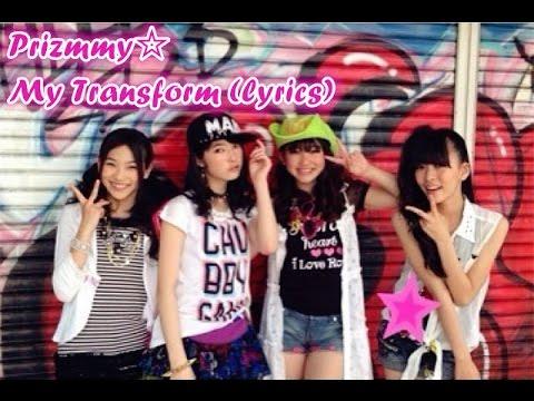 Prizmmy☆ - My Transform (lyrics)