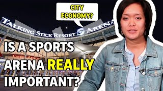 Does a sports arena REALLY have a big impact on a city's economy? - AZ Fact Check