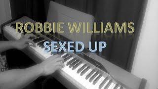 Robbie williams - Sexed up - piano cover (vivendo a musica)