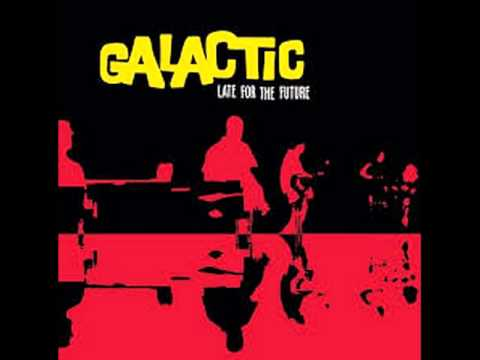 Galactic - Hit the Wall music