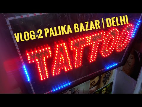 Vlog -2 PALIKA BAZAR CP DELHI Exploring Tattoo,Watches, Shoes, jewellery, Much More