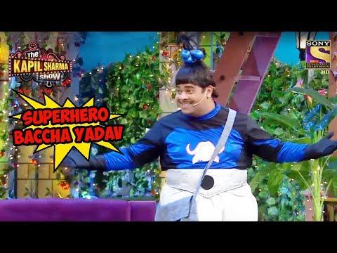 Superhero Baccha Yadav - The Kapil Sharma Show