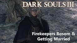 Dark Souls 3 Firekeepers Bosom & How To Get Married