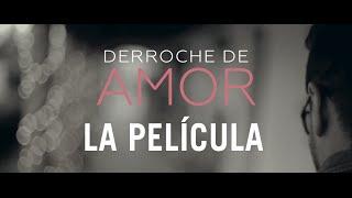 Derroche de amor -  Película - Alex Campos (HD) 2015 oficial