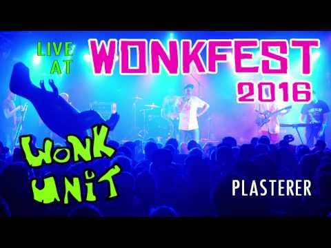 WONK UNIT - PLASTERER (LIVE AT WONKFEST 2016)