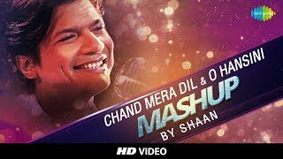 Download Chand Mera Dil | O Hansini | Shaan | Mashup MP3 song and Music Video