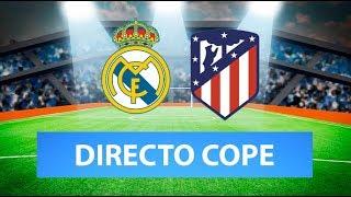 (SOLO AUDIO) Directo del Real Madrid 0-0 Atlético en Tiempo de Juego COPE (Final Supercopa de España