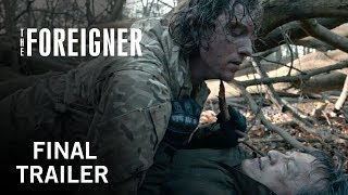 The Foreigner | Final Trailer | Now Playing