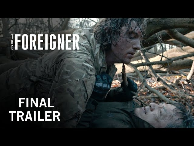 The Foreigner | Final Trailer | Own it on Digital HD Now, Blu-ray & DVD