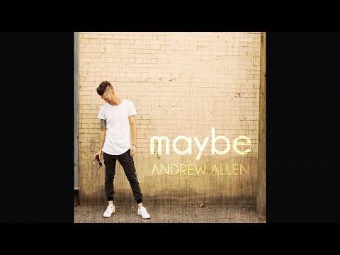 Andrew Allen  Maybe