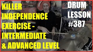 Killer Independence Exercise -Intermediate & Advanced Levels - Drum Lesson #387