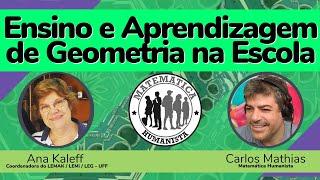Ensino e Aprendizagem de Geometria na Escola - com Ana Kaleff e Carlos Mathias