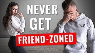 5 Rules to NEVER get FRIEND-ZONED