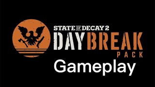 Gameplay of the Daybreak DLC(State of Decay 2) Game Playthroughs