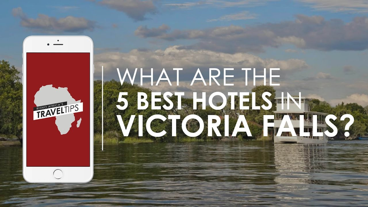 What Are The 5 Best Hotels In Victoria Falls Rhino Africa S Travel Tips