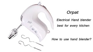 Orpat OHM-207 hand blender review /best for every kitchen /How to use electrical hand blender
