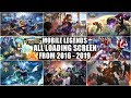 MOBILE LEGENDS ALL LOADING SCREEN • ALL LOADING SCREEN FROM 2016 - 2019