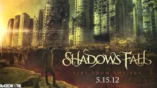 "Shadows Fall - ""Fire From The Sky"""