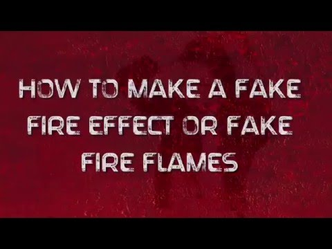 How to Make a Fake Fire Effect