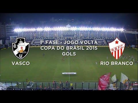 Gols - Vasco-RJ 3 x 2 Rio Branco-AC - Copa do Brasil - 15/04/2015