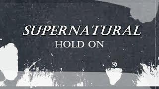 ▶Supernatural  || Hold On[13 season]