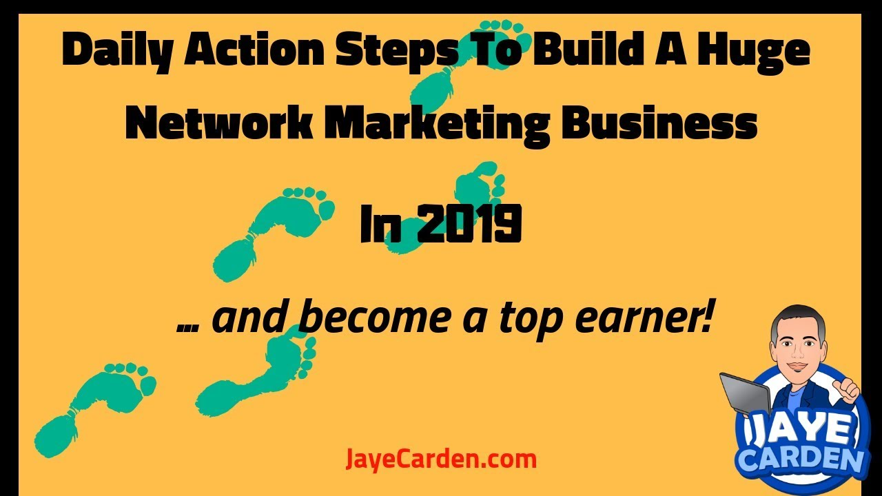 Daily Action Steps To Build A Huge Network Marketing