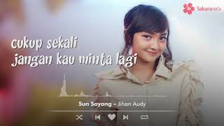 Jihan Audy - Sun Sayang (Official Lyric Video)
