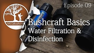 Bushcraft Basics Ep09: Water Filtration & Disinfection