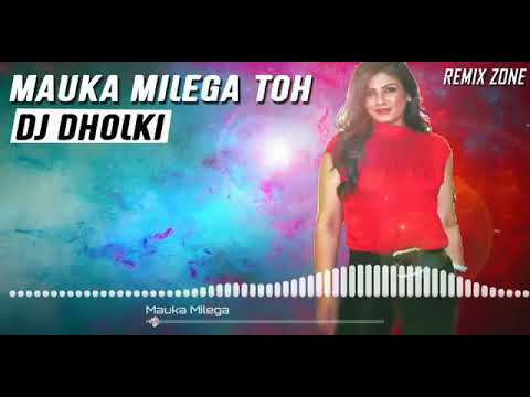 Mauka Milega To hum Bata Denge | DJ Dholki Mix | Old is Gold Hindi DJ Song | Hindi DJ Song remix