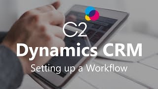 Setting up a Workflow with Microsoft Dynamics CRM 2015