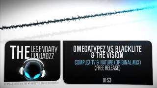 Omegatypez vs Blacklite & The Vision - Complexity & Nature [FULL HQ + HD FREE RELEASE]