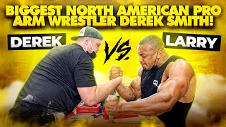 BIGGEST NORTH AMERICAN ARM WRESTLER DEREK SMITH ARRIVES!