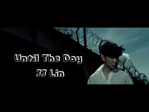 林俊傑JJ Lin - Until The Day  ( 偉大的渺小英文版 ) Lyrics/歌詞