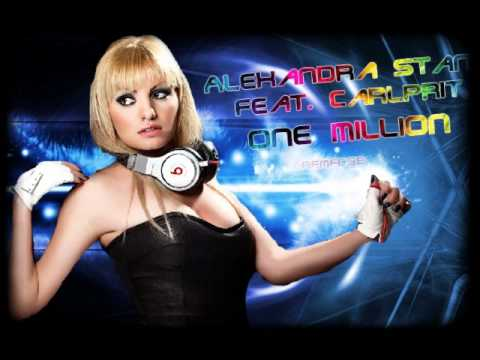 Alexandra Stan feat. Carlprit - One Million [Exclu by jeremfcgb] [HD]