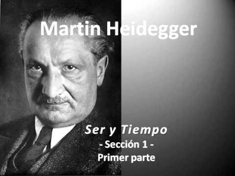 Martin Heidegger Ser y Tiempo parte 1