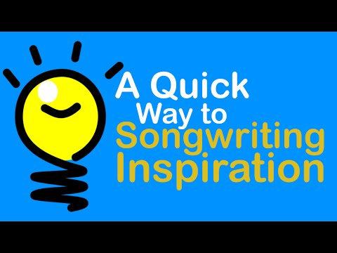 Songwriting - A Quick Way to Get Inspired to Write a Great Song
