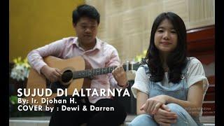 SUJUD DI ALTARNYA Cover by: Dewi and Darren Christian