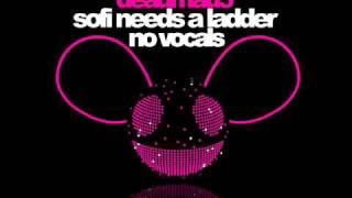 Deadmau5 - Sofi Needs A Ladder (NO VOCALS) (HQ)